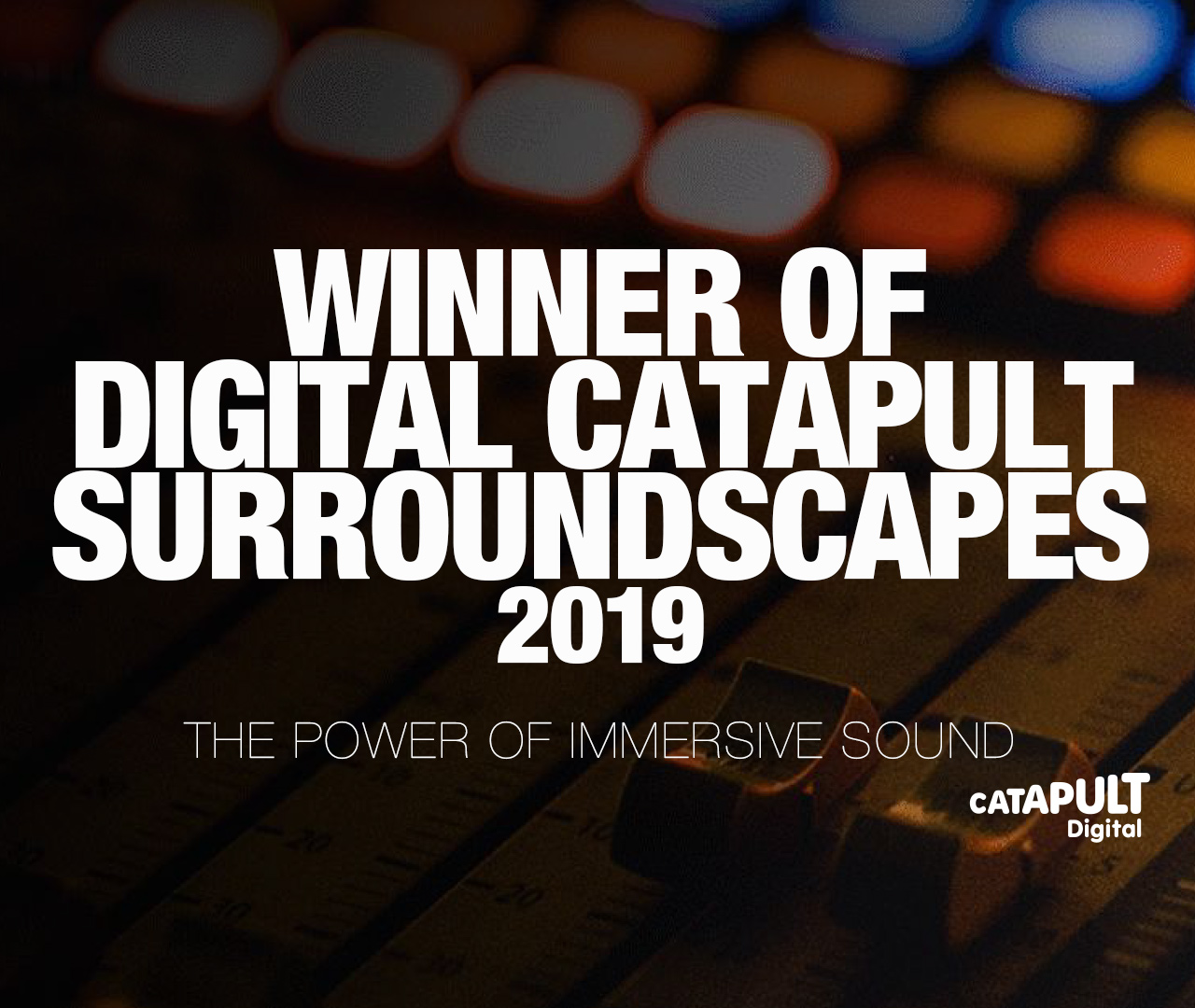 WINNER OF DIGITAL CATAPULT SURROUNDSCAPES 2019