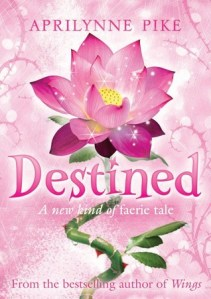 Destined – Aprilynne Pike (Wings #4)