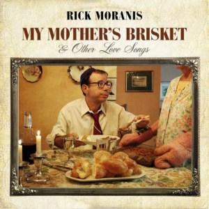 Rick Moranis - My Mother's Brisket