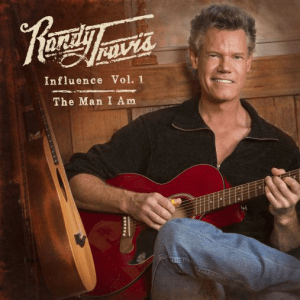 Randy Travis - Influence Vol. 1 - The Man I Am