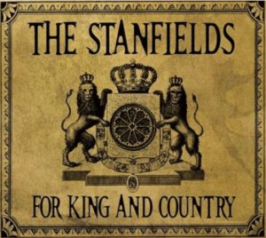 The Stanfields - For King and Country