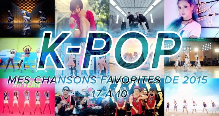 K-Pop 2015 : 17 à 10