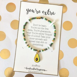 avocado bracelet - you're extra