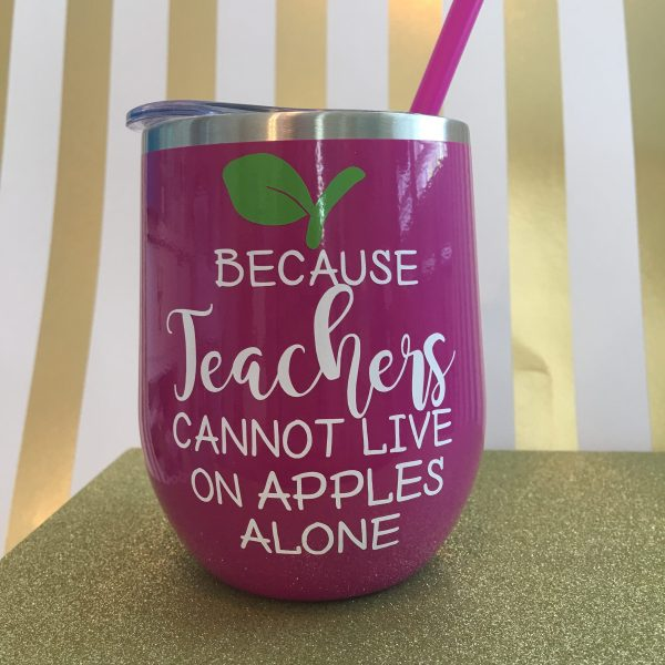 because teachers cannot live on apples alone stainless wine tumbler fuchsia by zoo&roo