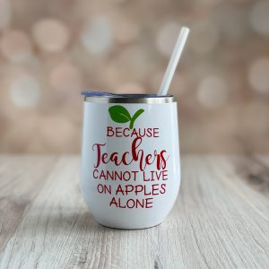 because teachers cannot live on apples alone stainless wine tumbler