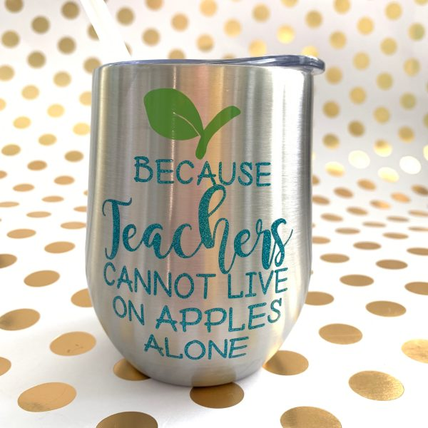 because teachers cannot live on apples alone wine tumbler silver with teal glitter