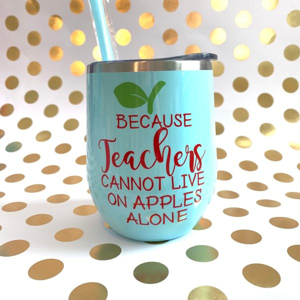 because teachers cannot live on apples alone stainless wine tumbler in seafoam