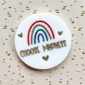 Choose Kindness rainbow acrylic magnet