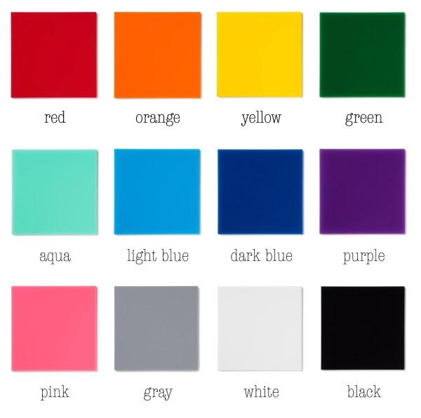 """1/4"""" acrylic color choices"""