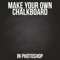 Tutorial Time: Make Your Own Chalkboard In Photoshop ...