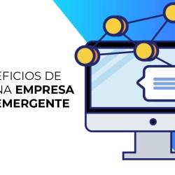 Los beneficios de tener una empresa digital emergente