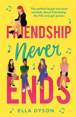 #BookReview of Friendship Never Ends by Ella Dyson @edwarddyson205 @Tr4cyF3nt0n @TrapezeBooks @AlainnaGeorgiou #FriendshipNeverEnds #NetGalley