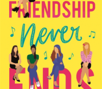 #BookReview of Friendship Never Ends by Ella Dyson @edwarddyson205 @Tr4cyF3nt0n @TrapezeBooks @AlainnaGeorgiou #FriendshipNeverEnds #NetGalley