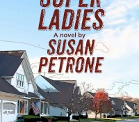 #BookReview and #Excerpt of The Super Ladies by Susan Petrone @susanpetrone @CherylMash @ProvidenceBks #giveaway