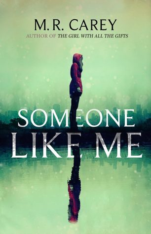 #BookReview of Someone Like Me by M.R Carey @michaelcarey191 @Tr4cyF3nt0n @orbitbooks #SomeoneLikeMe