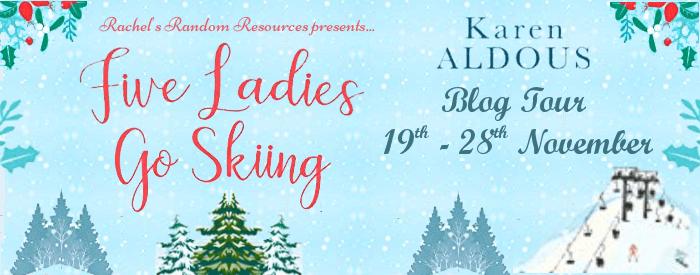 #Excerpt from Five Ladies Go Skiing by Karen Aldous @KarenAldous_ @rararesources @HQDigitalUK #giveaway