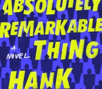 #BookReview of An Absolutely Remarkable Thing by Hank Green @Tr4cyF3nt0n @TrapezeBooks #12DaysofChristmas #BlogTour!