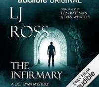 #AudiobookReview of The Infirmary by L.J Ross @ljross_author @audibleuk #DCIRyanMysteries