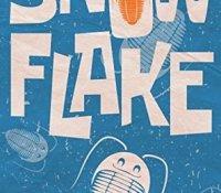 #BookReview of Snowflake by Heide Goody and Iain Grant @HeideGoody @IainMGrant @Tr4cyF3nt0n @PigeonParkPress
