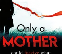 #BookReview of Only A Mother by Elisabeth Carpenter @libbyCPT @Tr4cyF3nt0n @orionbooks