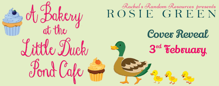 #CoverReveal of A Bakery at the Little Duck Pond Cafe by Rosie Green @Rosie_Green1988 @rararesources
