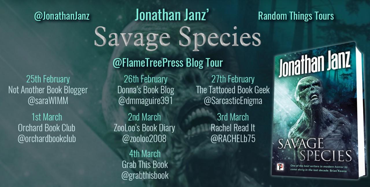 #BookReview of Savage Species by Jonathan Janz @jonathanjanz @annecater @flametreepress #RandomThingsTours