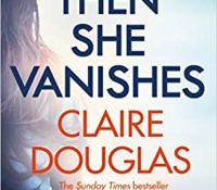 #Excerpt from Then She Vanishes by Claire Douglas @Dougieclaire @PenguinUKBooks   @sriya__v