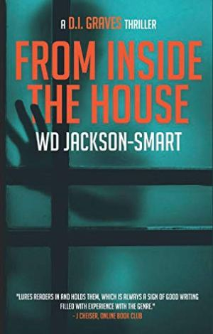#BookBlitz of From Inside The House by W.D. Jackson-Smart @wdejackson @PantherPubs #FITH #DIGraves