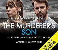 #AudiobookReview of The Murderer's Son by Joy Ellis @audibleuk @RCArmitage #JackmanAndEvans #JoyEllis #20booksforsummer #Book6