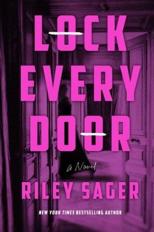 #BookReview of Lock Every Door by Riley Sager @ThePigeonholeHQ
