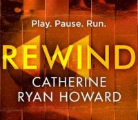 #BookReview of Rewind by Catherine Ryan Howard @cathryanhoward @CorvusBooks #20booksforsummer #Book13