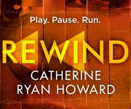 #BookReview of Rewind by Catherine Ryan Howard @cathryanhoward @CorvusBooks #20booksforsummer #Book13