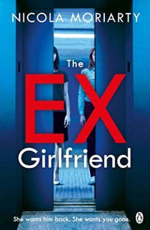 #BookReview of The Ex Girlfriend by Nicola Moriarty @NikkiM3 @sriya__v @PenguinUKBooks    @MichaelJBooks #TheExGirlfriend