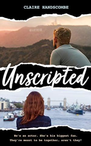 #BookReview of Unscripted by Claire Handscombe @bookishclaire  @BOTBSPublicity #Unscripted
