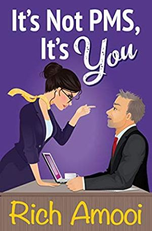 #BookReview of It's Not PMS, It's You by Rich Amooi @richamooi  @rararesources #Recommendthisauthor