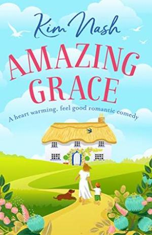 Amazing Grace by Kim Nash @kimthebookworm @herabooks #BookReview #AuthorTakeOver #NetGalley #AmazingGrace #BookBirthday