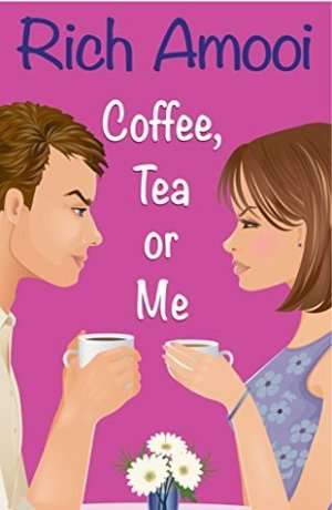 Coffee, Tea or Me by Rich Amooi @RichAmooi #BookReview #Book7 #AuthorTakeOver