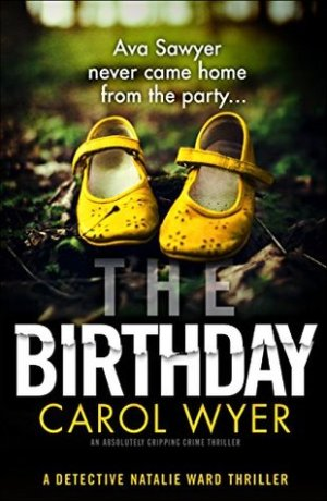 The Birthday by Carol Wyer @carolewyer @bookouture #BookReview #Book1 #DetectiveNatalieWard #AuthorTakeOver