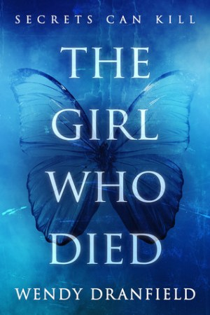 Excerpt time! The Girl Who Died @Wendy Dranfield #AuthorTakeOver