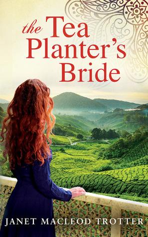The Tea Planter's Bride by Janet MacLeod Trotter @MacLeodTrotter @AmazonPub #BookReview #IndiaTea #TynesideSaga