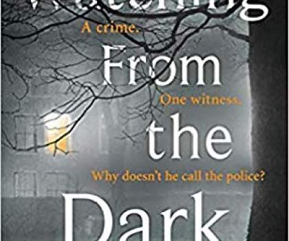 Watching From The Dark by Gytha Lodge @thegyth @MichaelJBooks  #BookReview #Giveaway #DCIJonahSheens #PublicationDay