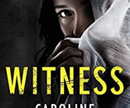 Witness by Caroline Mitchell @Caroline_writes @AmazonPub #BookReview
