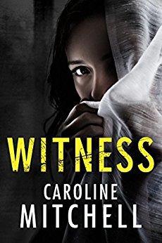 Witness by Caroline Mitchell @Caroline_writes @AmazonPub #BookReview