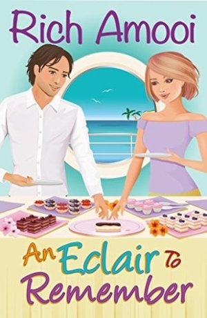 An Eclair to Remember by Rich Amooi @richamooi #BookReview #Book5 #AuthorTakeOver