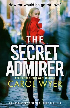 The Secret Admirer by Carol Wyer @CarolEWyer  @bookouture #BookReview #Book6 #DetectiveNatalieWard