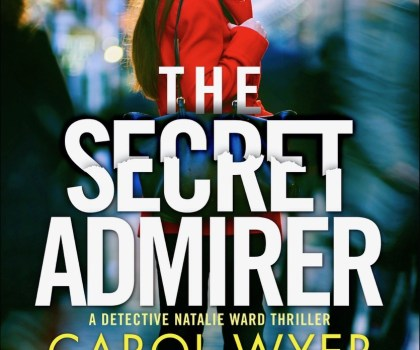 The Secret Admirer by Carol Wyer @carolewyer @bookouture #CoverReveal #DetectiveNatalieWard