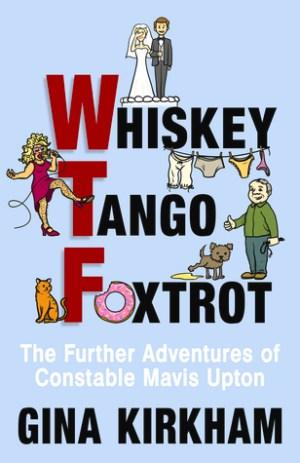 Whiskey Tango Foxtrot By Gina Kirkham @Ginageejay @MavisUpton @Urbanebooks #MavisUpton #BookReview #AuthorTakeOver