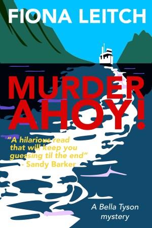 Murder Ahoy! by Fiona Leitch @fkleitch #BookReview #BlogTour #BellaIsBack #20BooksofSummer #Book1