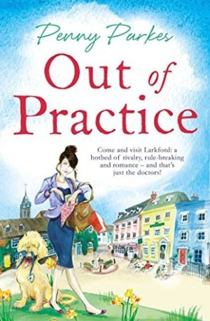 Out of Practice by Penny Parkes @CotswoldPenny @simonschusterUK #BookReview #LarkfordSeries