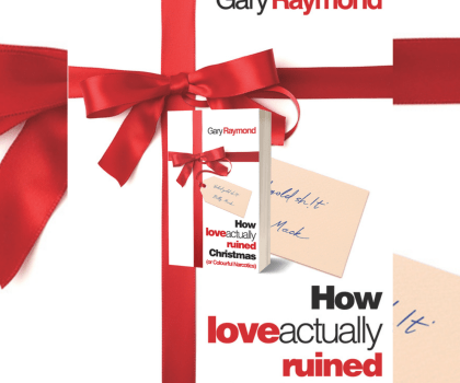How Love Actually Ruined Christmas (or Colourful Narcotics) by Gary Raymond @GaryRaymond_ @ParthianBooks @damppebbles #BookReview #damppebblesblogtours